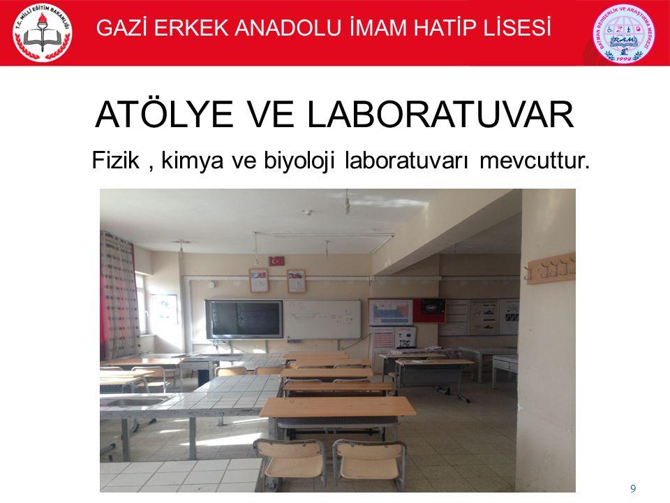 ATÖLYE VE LABORATUVAR Fizik, kimya ve biyoloji laboratuvarı mevcuttur.