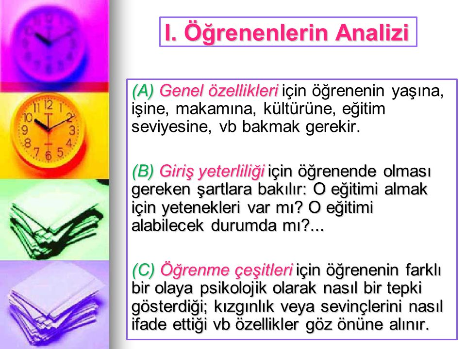 (1-A) Genel Özellikler Eğitim verilecek kitlenin yüzeysel bir analizinin bile seçilecek eğitim metodunda, ortamında büyük yardımları olur.