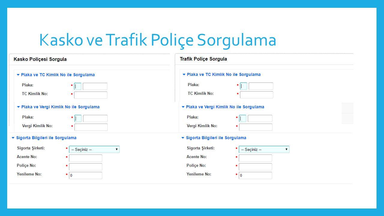 Kasko ve Trafik Poliçe Sorgulama