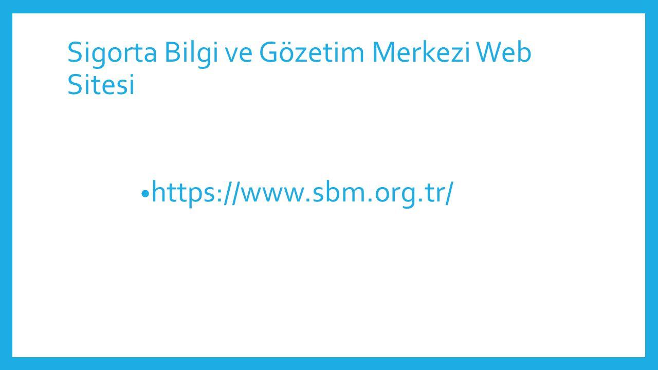Sigorta Bilgi ve Gözetim Merkezi Web Sitesi https://www.sbm.org.tr/