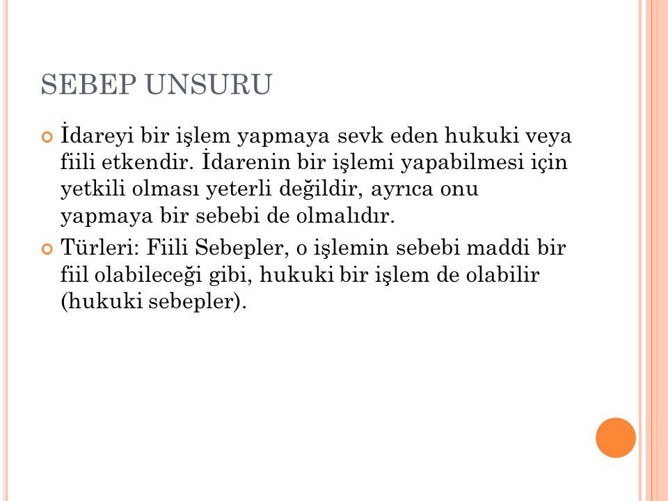 SEBEP UNSURU İdareyi bir işlem yapmaya sevk eden hukuki veya fiili etkendir.