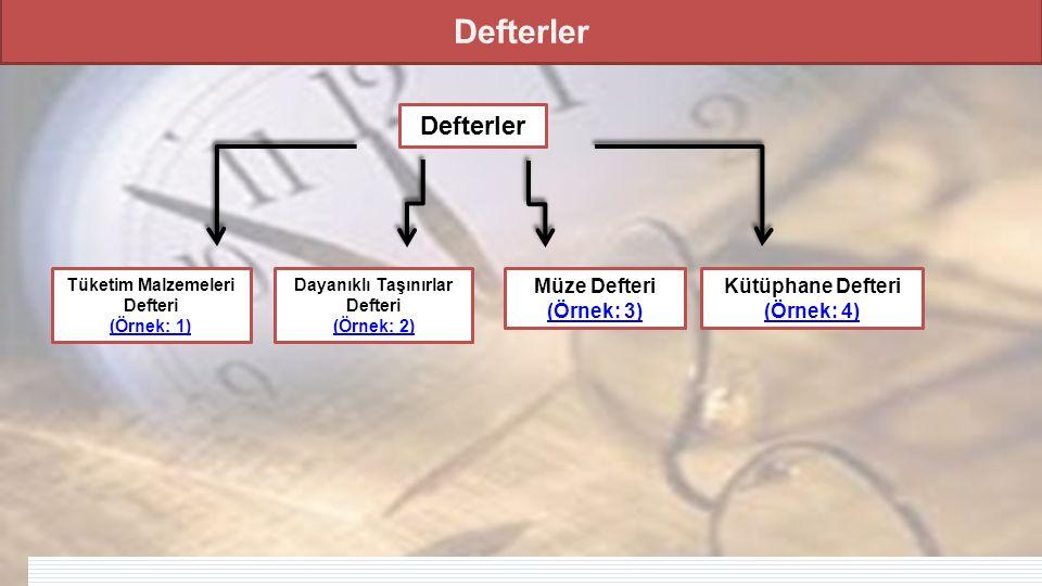 Defterler Tüketim Malzemeleri Defteri (Örnek: 1)(Örnek: 1) Bu defter, Taşınır Kod Listesinin (A) bölümünde yer alan tüketim malzemelerinin giriş ve çıkış kayıtları için kullanılır.