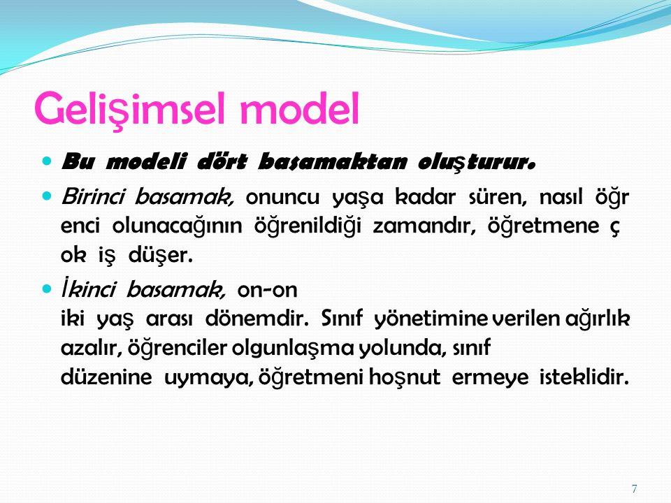 Canter Modeli (Güvengen Disiplin Modeli) Güvengen Davranı ş Modelinin Sa ğ ladı ğ ı Yararlar 1.