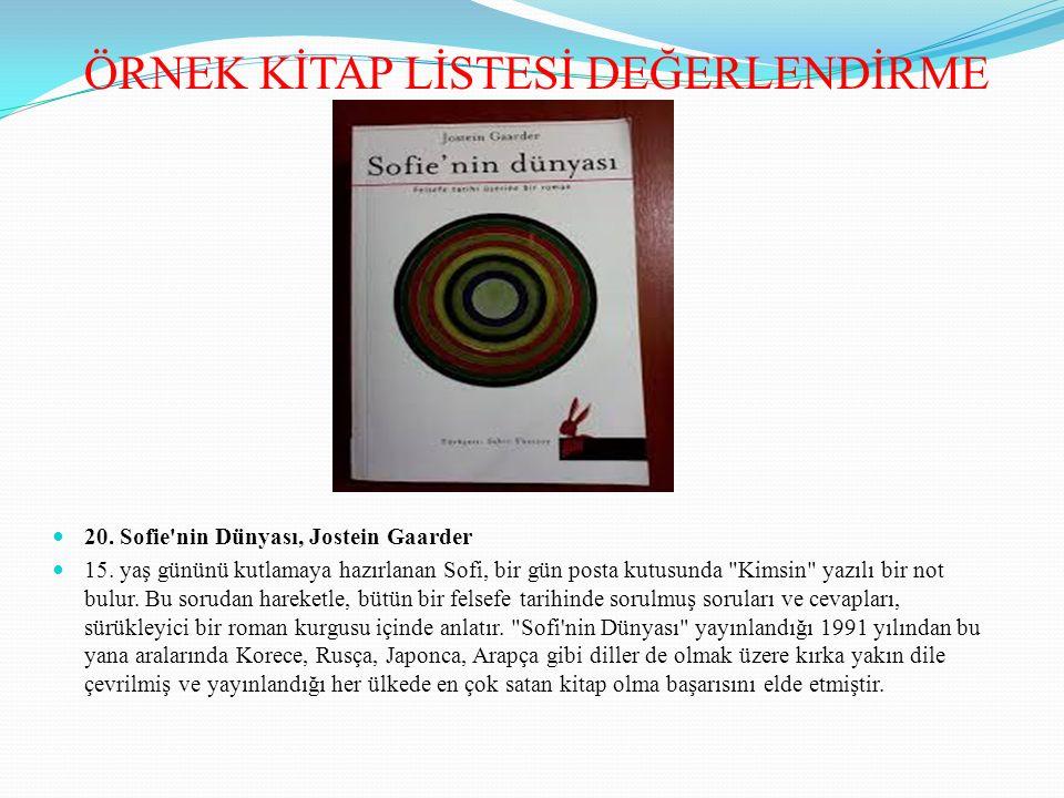 20. Sofie'nin Dünyası, Jostein Gaarder 15. yaş gününü kutlamaya hazırlanan Sofi, bir gün posta kutusunda