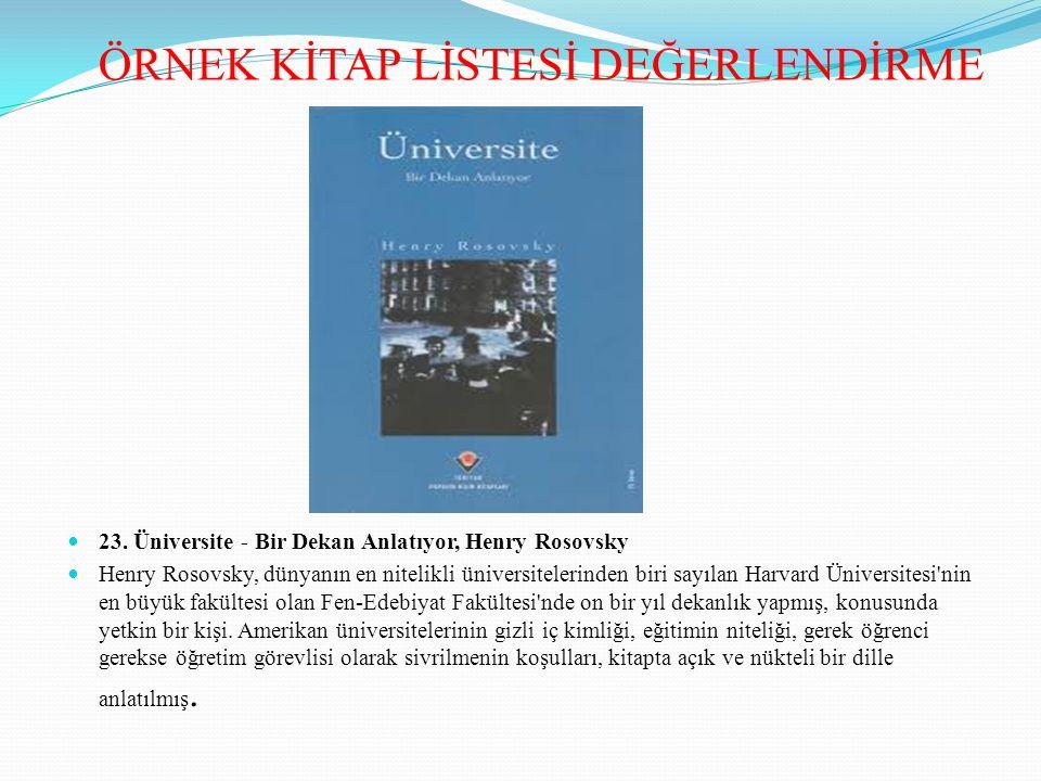 23. Üniversite - Bir Dekan Anlatıyor, Henry Rosovsky Henry Rosovsky, dünyanın en nitelikli üniversitelerinden biri sayılan Harvard Üniversitesi'nin en
