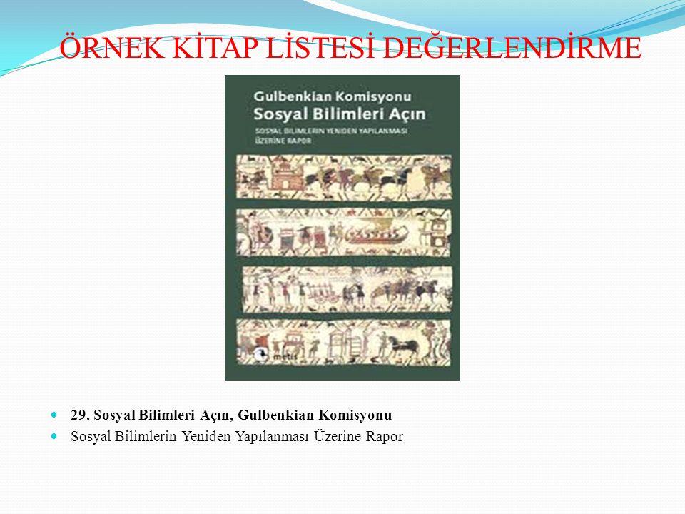 29. Sosyal Bilimleri Açın, Gulbenkian Komisyonu Sosyal Bilimlerin Yeniden Yapılanması Üzerine Rapor ÖRNEK KİTAP LİSTESİ DEĞERLENDİRME
