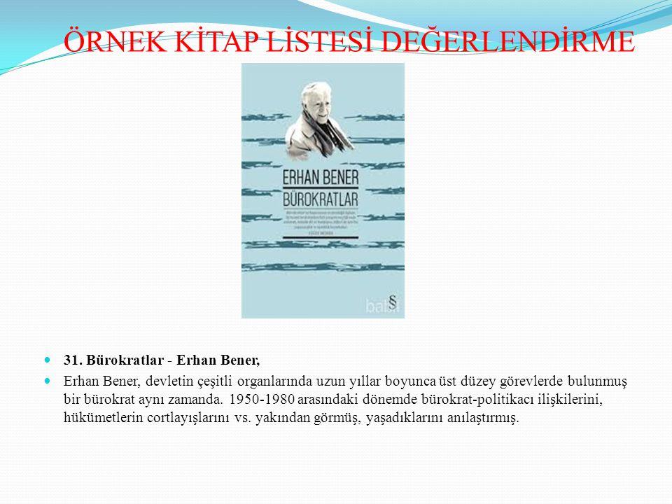 31. Bürokratlar - Erhan Bener, Erhan Bener, devletin çeşitli organlarında uzun yıllar boyunca üst düzey görevlerde bulunmuş bir bürokrat aynı zamanda.