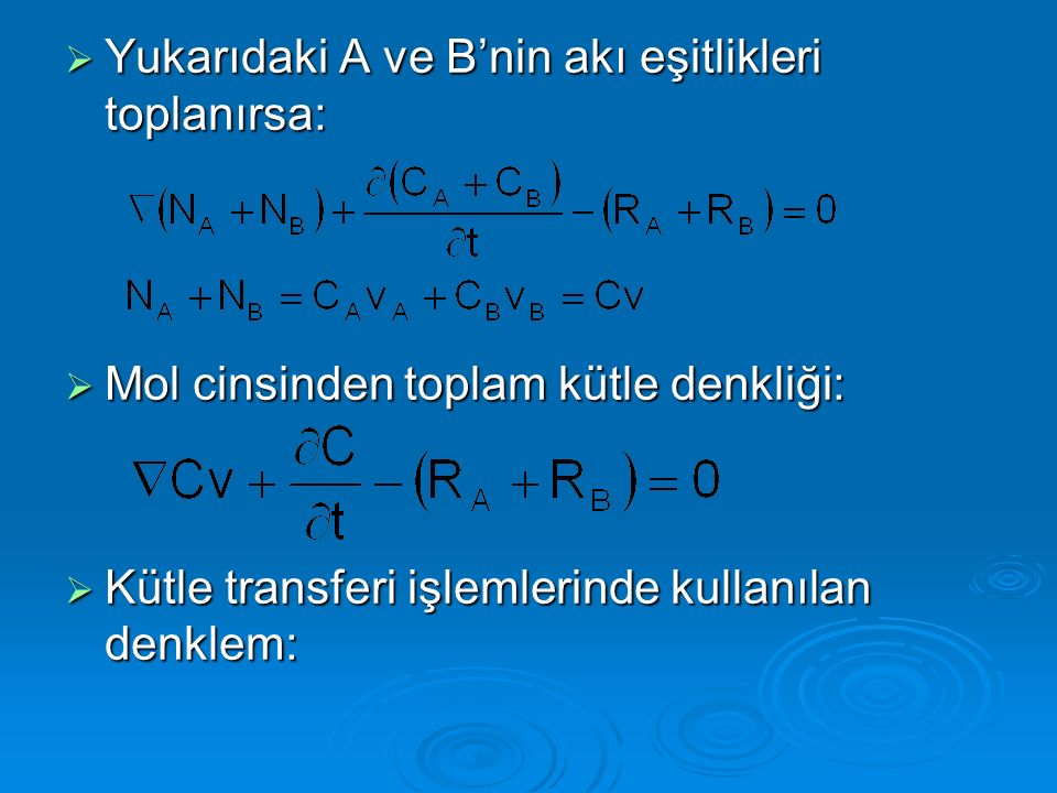  Genel denklem (kütle cinsinden):  Denklemin kullanılışı:  1) Sıkıştırılamayan akışkanlarda koordinat sisteminde akışkan hızları 0'dır.