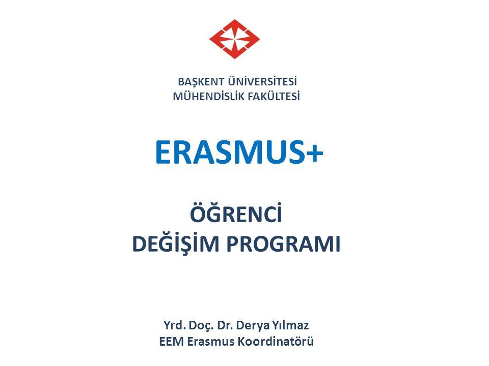 BAŞKENT ÜNİVERSİTESİ MÜHENDİSLİK FAKÜLTESİ ERASMUS+ ÖĞRENCİ DEĞİŞİM PROGRAMI Yrd.
