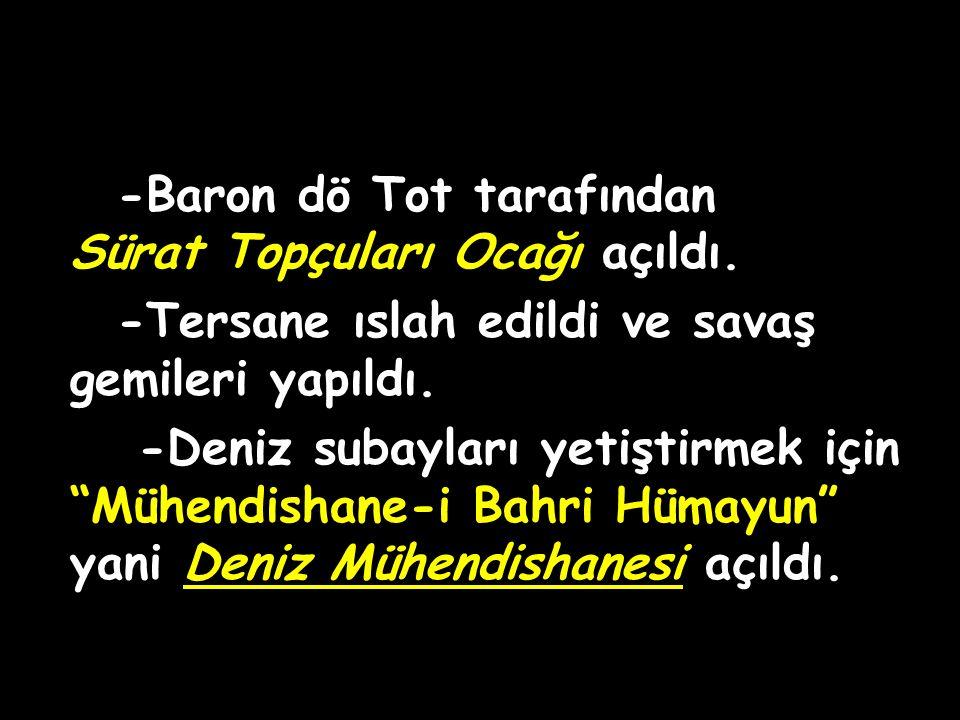 3.Mustafa Dönemi Islahatları Maliyeyi düzeltmek için ilk kez iç borçlanmaya gidildi. (1757-1774)