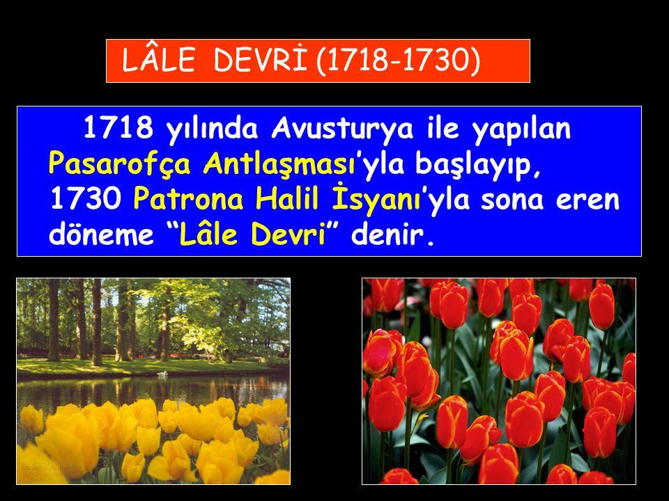 Gerileme Dönemi Islahatçıları III. Ahmet (1703-1730) I. Mahmut (1730-1754) III. Mustafa (1757-1774) I. Abdülhamit (1774-1789) III. Selim (1789-1807)