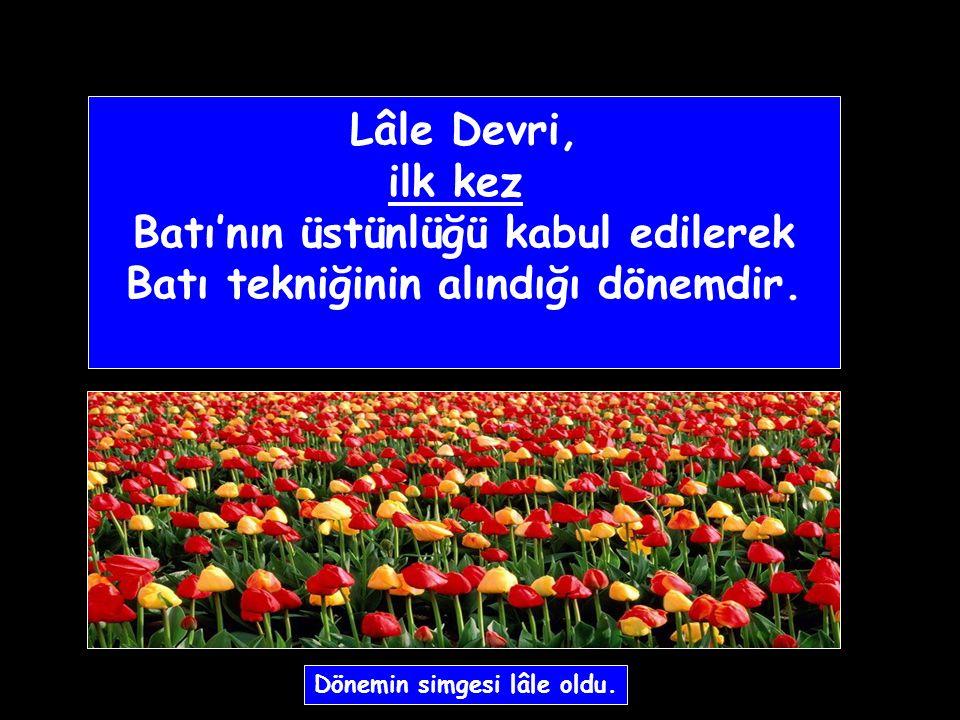 Damat İbrahim Paşa Dönemin padişahı 3. Ahmet, Sadrazamı Nevşehirli Damat İbrahim Paşa'dır.