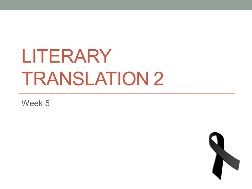 LITERARY TRANSLATION 2 Week 5
