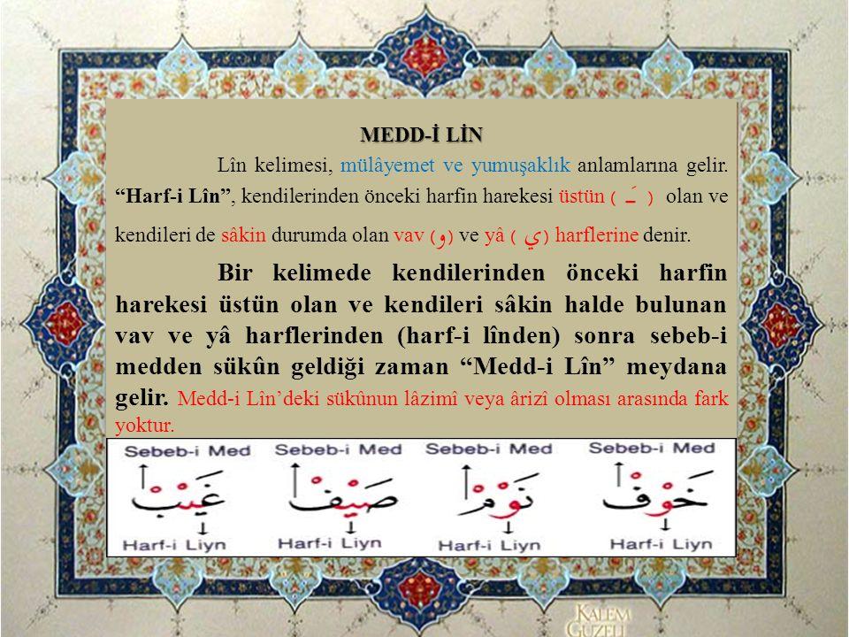 """MEDD-İ LİN Lîn kelimesi, mülâyemet ve yumuşaklık anlamlarına gelir. """"Harf-i Lîn"""", kendilerinden önceki harfin harekesi üstün ( ـَـ ) olan ve kendileri"""