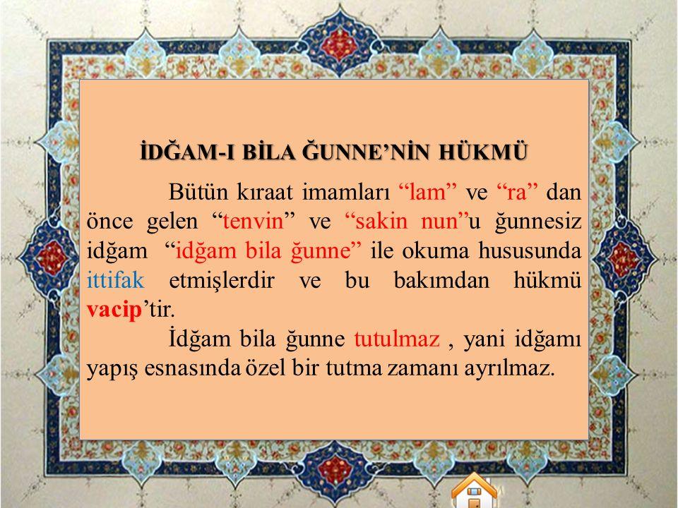 """İDĞAM-I BİLA ĞUNNE'NİN HÜKMÜ Bütün kıraat imamları """"lam"""" ve """"ra"""" dan önce gelen """"tenvin"""" ve """"sakin nun""""u ğunnesiz idğam """"idğam bila ğunne"""" ile okuma h"""