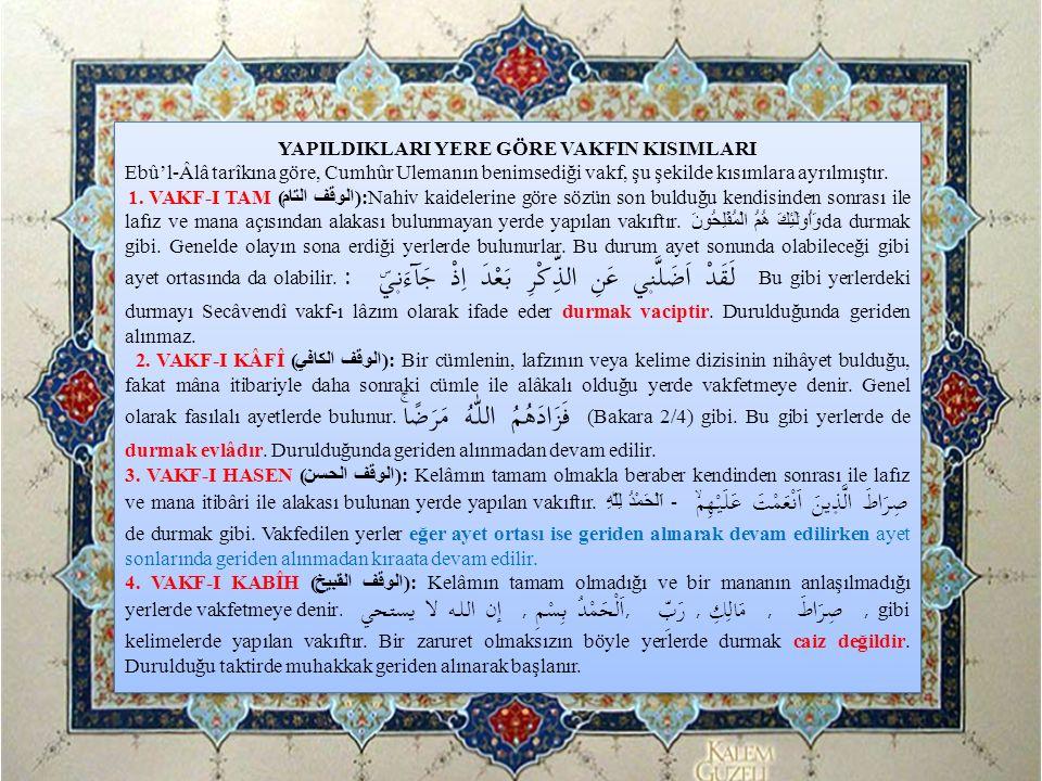 YAPILDIKLARI YERE GÖRE VAKFIN KISIMLARI Ebû'l-Âlâ tarîkına göre, Cumhûr Ulemanın benimsediği vakf, şu şekilde kısımlara ayrılmıştır. 1. VAKF-I TAM (ال