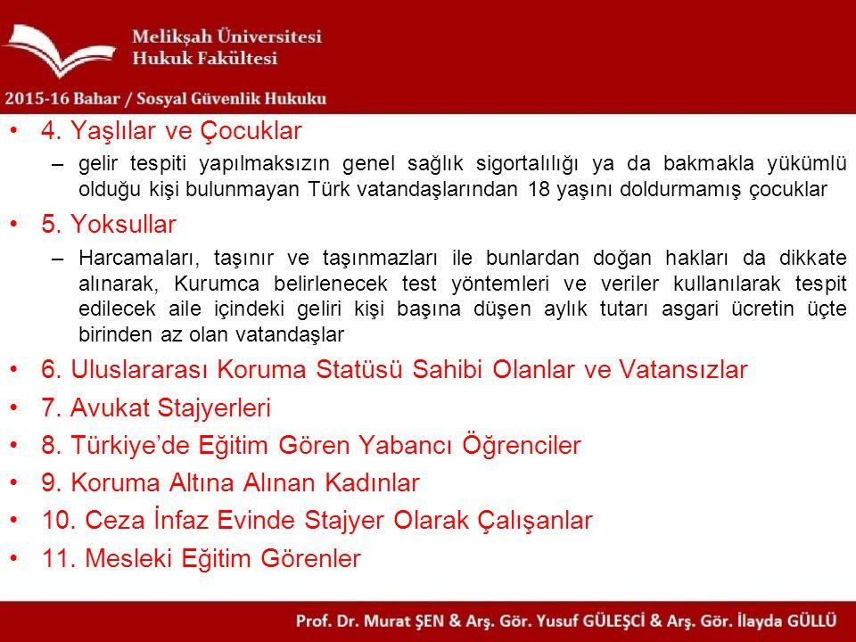 4. Yaşlılar ve Çocuklar –gelir tespiti yapılmaksızın genel sağlık sigortalılığı ya da bakmakla yükümlü olduğu kişi bulunmayan Türk vatandaşlarından 18