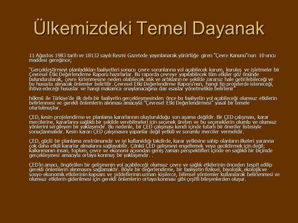 """Ülkemizdeki Temel Dayanak 11 A ğ ustos 1983 tarih ve 18132 sayılı Resmi Gazetede yayınlanarak yürürlü ğ e giren """"Çevre Kanunu""""rıun 10 uncu maddesi ger"""