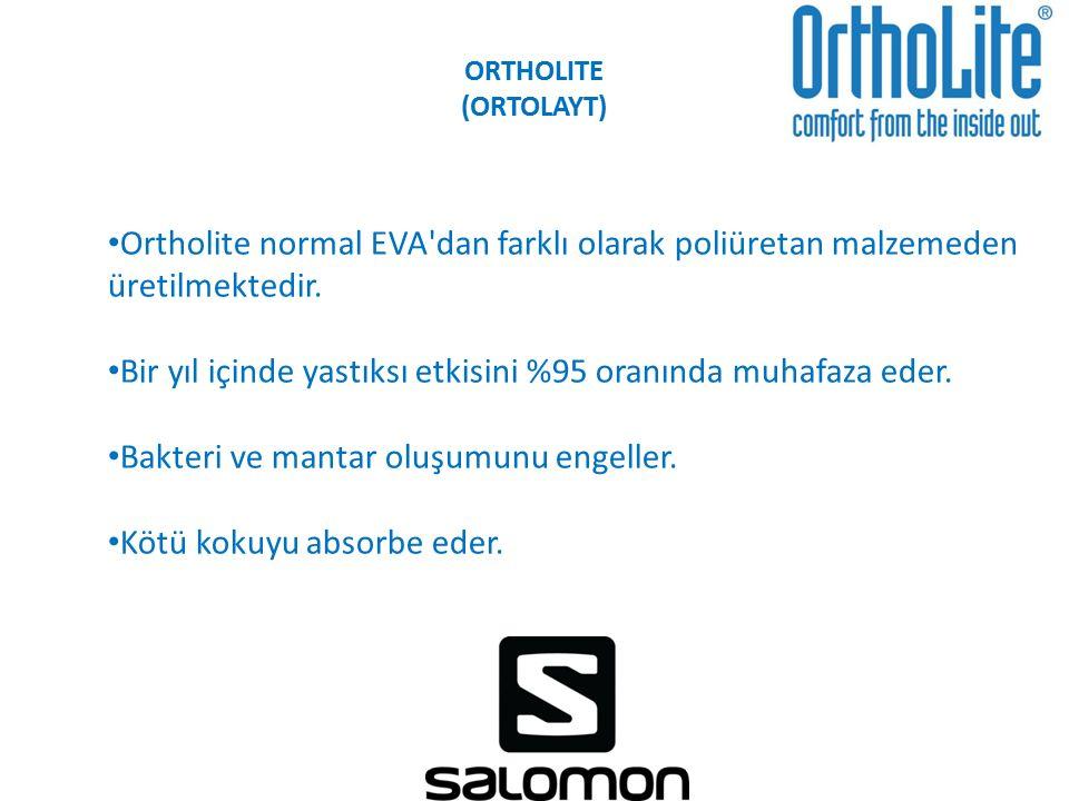 ORTHOLITE (ORTOLAYT) Ortholite normal EVA'dan farklı olarak poliüretan malzemeden üretilmektedir. Bir yıl içinde yastıksı etkisini %95 oranında muhafa