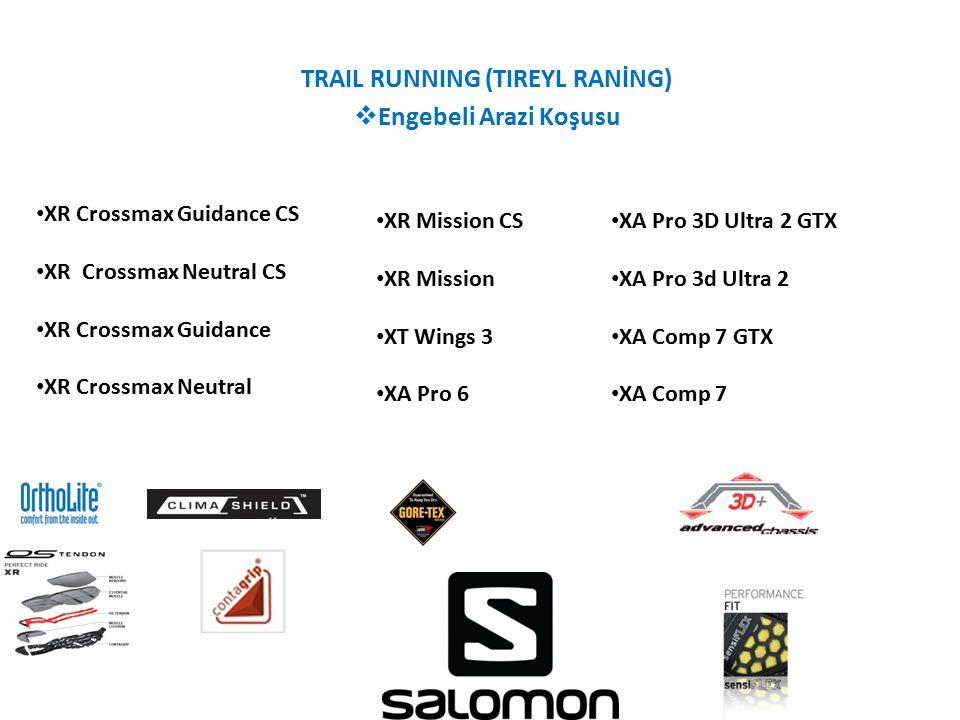 TRAIL RUNNING (TIREYL RANİNG)  Engebeli Arazi Koşusu XR Crossmax Guidance CS XR Crossmax Neutral CS XR Crossmax Guidance XR Crossmax Neutral XR Missi