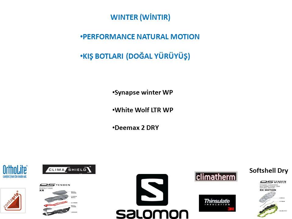 WINTER (WİNTIR) PERFORMANCE NATURAL MOTION KIŞ BOTLARI (DOĞAL YÜRÜYÜŞ) Synapse winter WP White Wolf LTR WP Deemax 2 DRY Softshell Dry