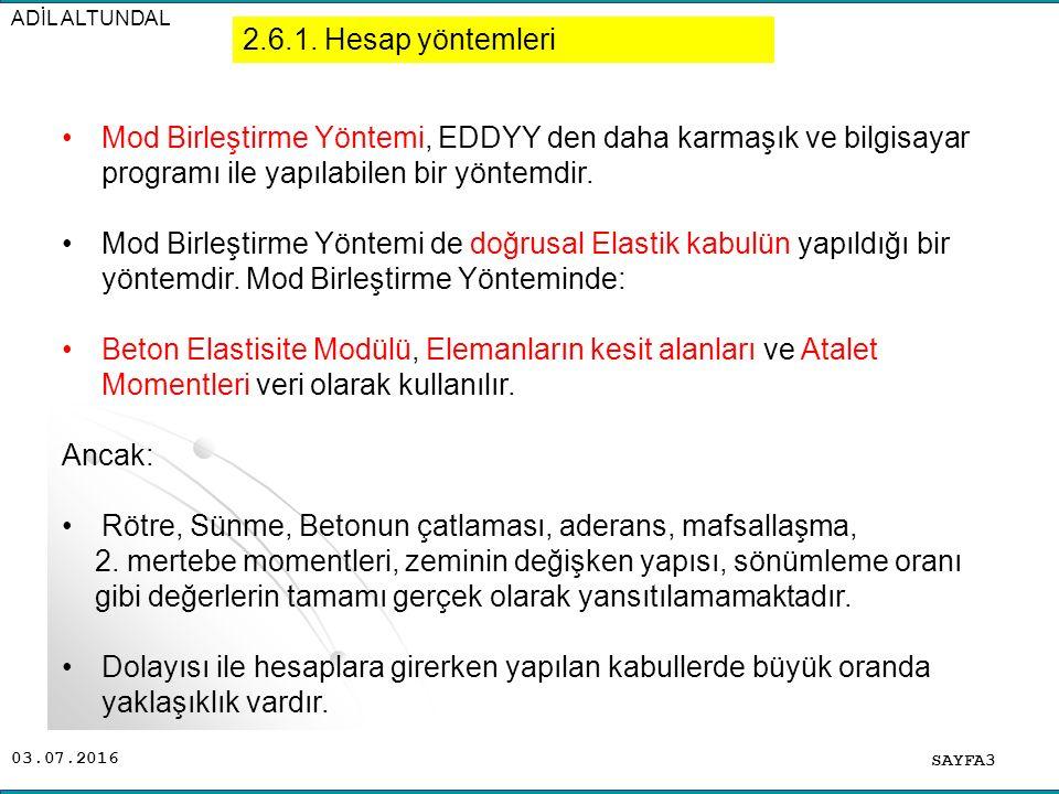 03.07.2016 ADİL ALTUNDAL SAYFA3 Mod Birleştirme Yöntemi, EDDYY den daha karmaşık ve bilgisayar programı ile yapılabilen bir yöntemdir. Mod Birleştirme