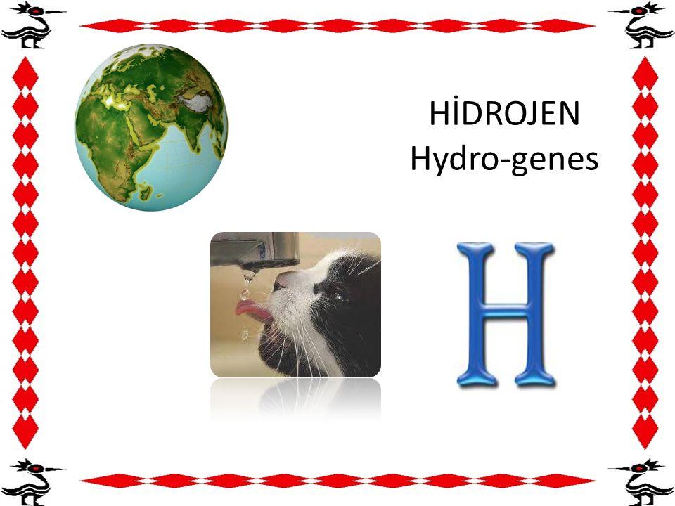 HİDROJEN Hydro-genes