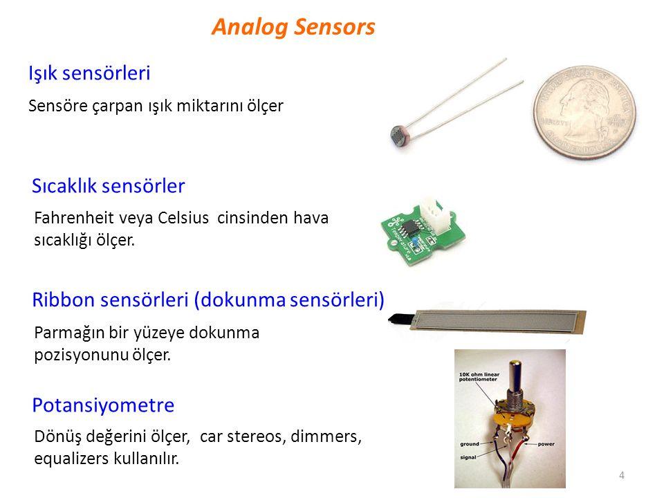 4 Sensöre çarpan ışık miktarını ölçer Analog Sensors Işık sensörleri Fahrenheit veya Celsius cinsinden hava sıcaklığı ölçer. Sıcaklık sensörler Parmağ