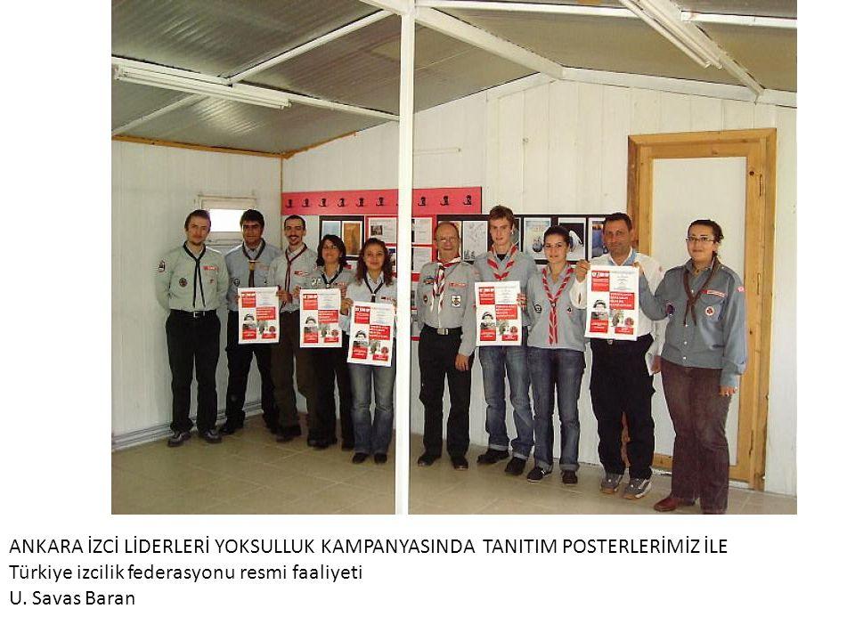 ANKARA İZCİ LİDERLERİ YOKSULLUK KAMPANYASINDA TANITIM POSTERLERİMİZ İLE Türkiye izcilik federasyonu resmi faaliyeti U.