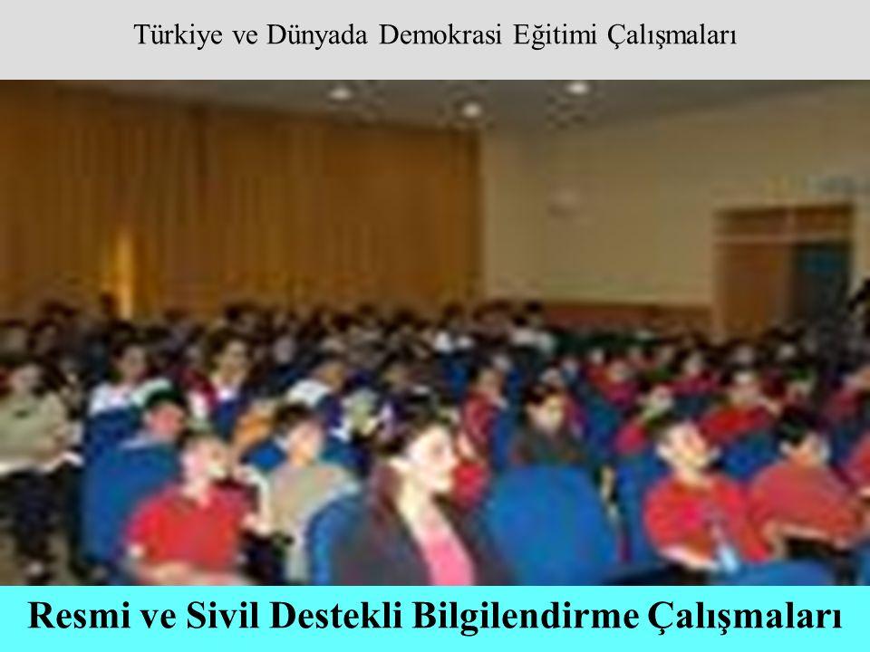 Türkiye ve Dünyada Demokrasi Eğitimi Çalışmaları Resmi ve Sivil Destekli Bilgilendirme Çalışmaları