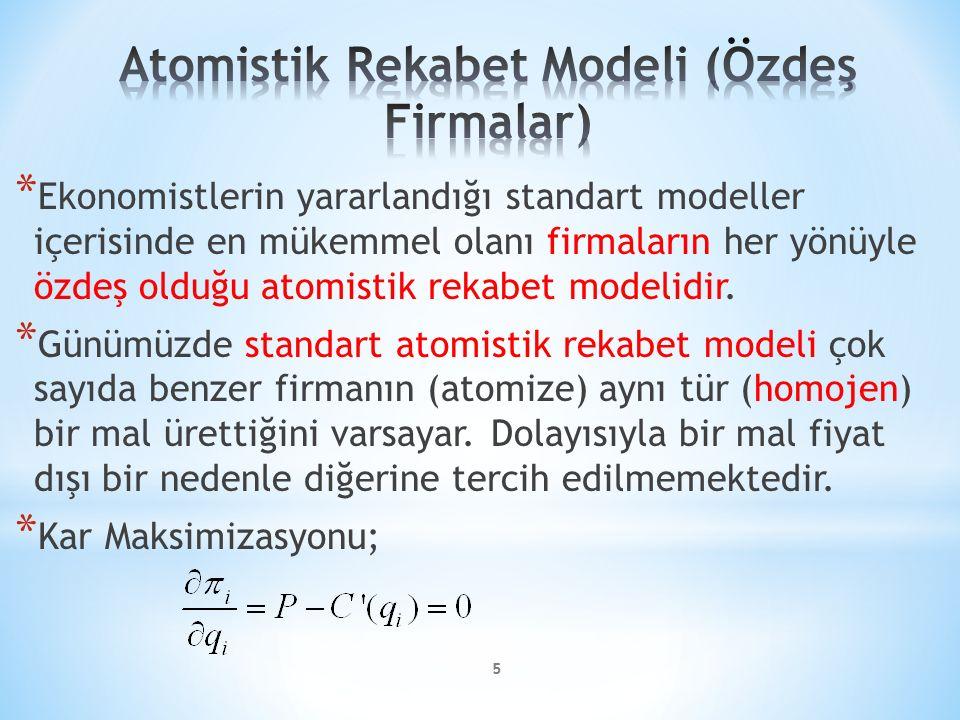 * Ekonomistlerin yararlandığı standart modeller içerisinde en mükemmel olanı firmaların her yönüyle özdeş olduğu atomistik rekabet modelidir. * Günümü