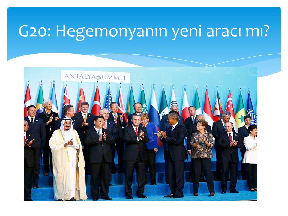 G20: Hegemonyanın yeni aracı mı