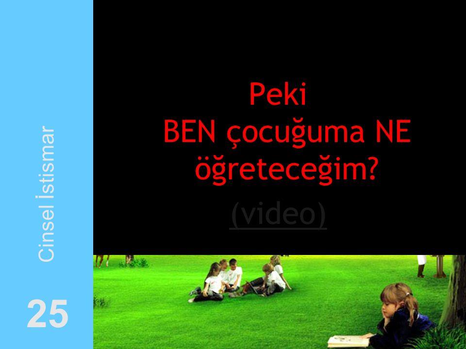 Peki BEN çocuğuma NE öğreteceğim? (video) Cinsel İstismar 25