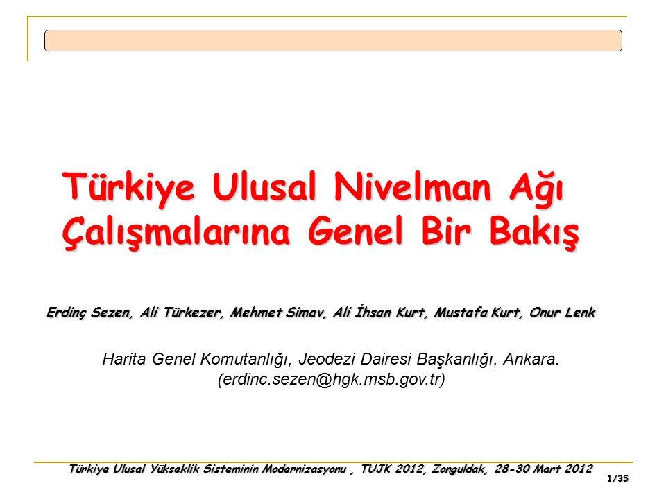 Türkiye Ulusal Yükseklik Sisteminin Modernizasyonu, TUJK 2012, Zonguldak, 28-30 Mart 2012 12/35 İKİNCİ PERİYOT ÖLÇÜMLER İkinci periyot ölçümlere başlangıç : 1973 Altyapı tahribatı nedeniyle yeni geçki tesisi İhtiyaç duyulan yerlerde sıklaştırma geçki tesisi Gravite ölçümü