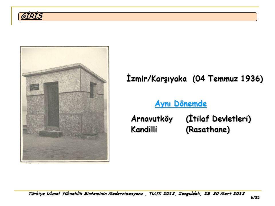 Türkiye Ulusal Yükseklik Sisteminin Modernizasyonu, TUJK 2012, Zonguldak, 28-30 Mart 2012 6/35 İzmir/Karşıyaka (04 Temmuz 1936) Aynı Dönemde Arnavutkö