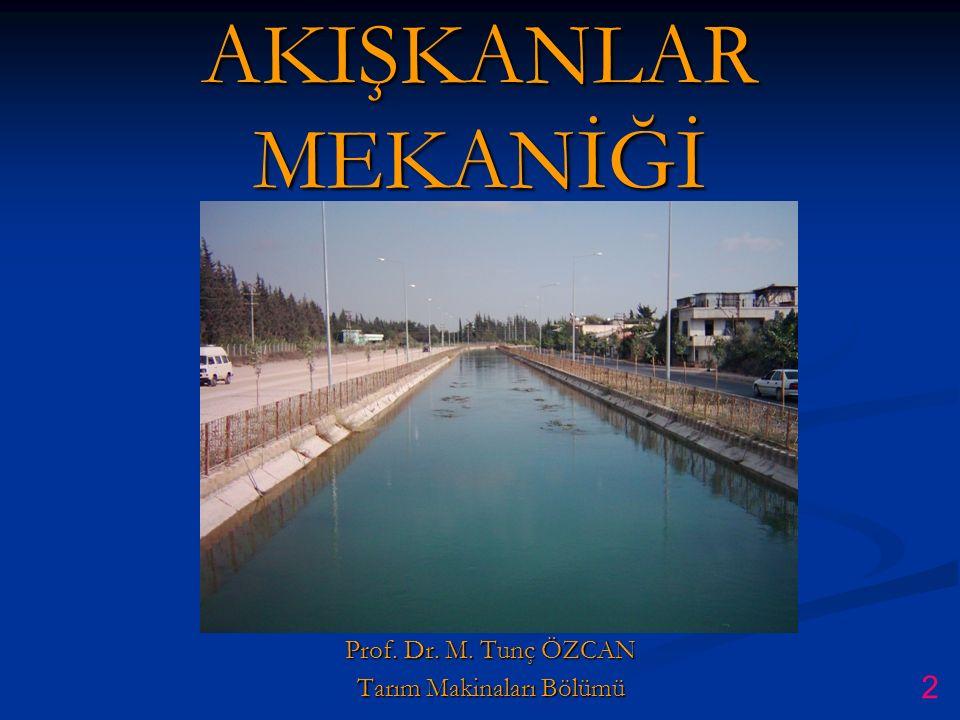 AKIŞKANLAR MEKANİĞİ Prof. Dr. M. Tunç ÖZCAN Tarım Makinaları Bölümü 2