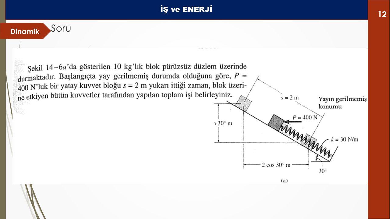 Dinamik Soru İŞ ve ENERJİ 12