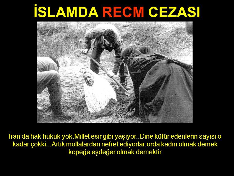 İSLAMDA RECM CEZASI İran'da hak hukuk yok.Millet esir gibi yaşıyor..Dine küfür edenlerin sayısı o kadar çokki...Artık mollalardan nefret ediyorlar.orda kadın olmak demek köpeğe eşdeğer olmak demektir
