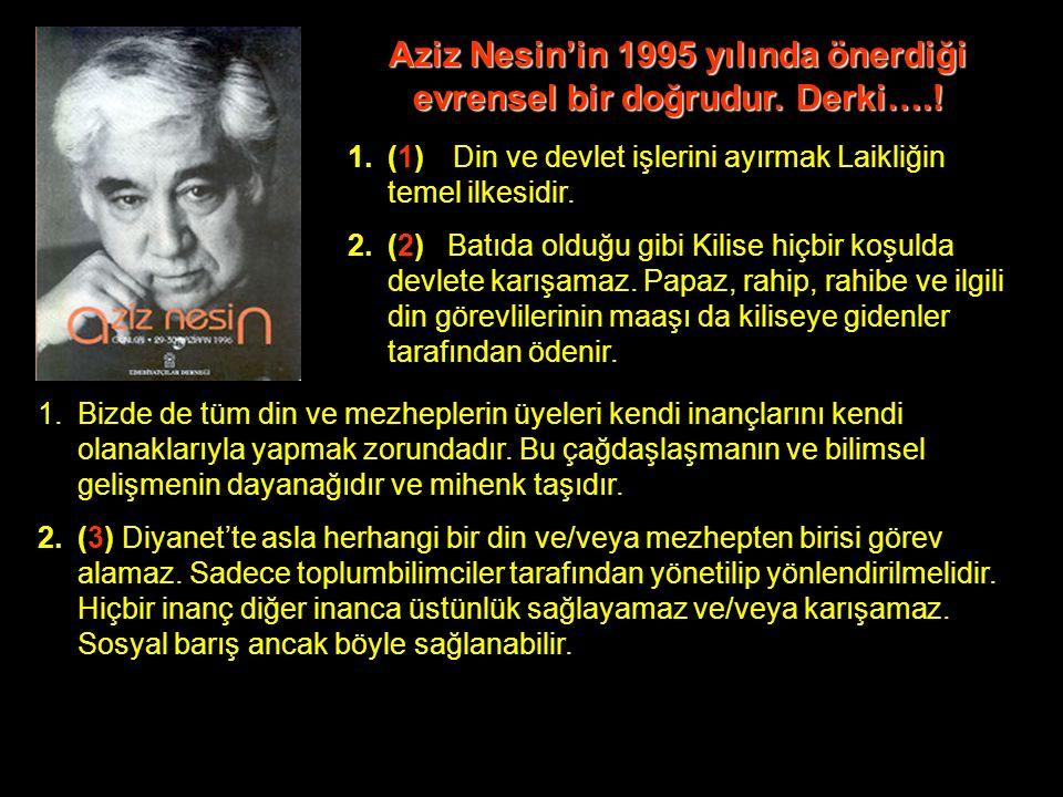 Aziz Nesin'in 1995 yılında önerdiği evrensel bir doğrudur.