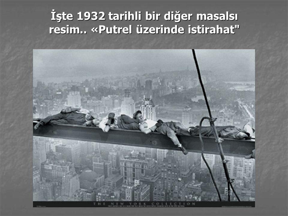 İşte 1932 tarihli bir diğer masalsı resim.. «Putrel üzerinde istirahat