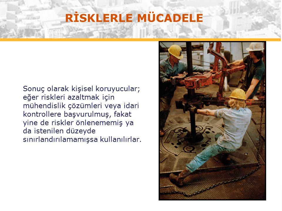 Sonuç olarak kişisel koruyucular; eğer riskleri azaltmak için mühendislik çözümleri veya idari kontrollere başvurulmuş, fakat yine de riskler önlenememiş ya da istenilen düzeyde sınırlandırılamamışsa kullanılırlar.