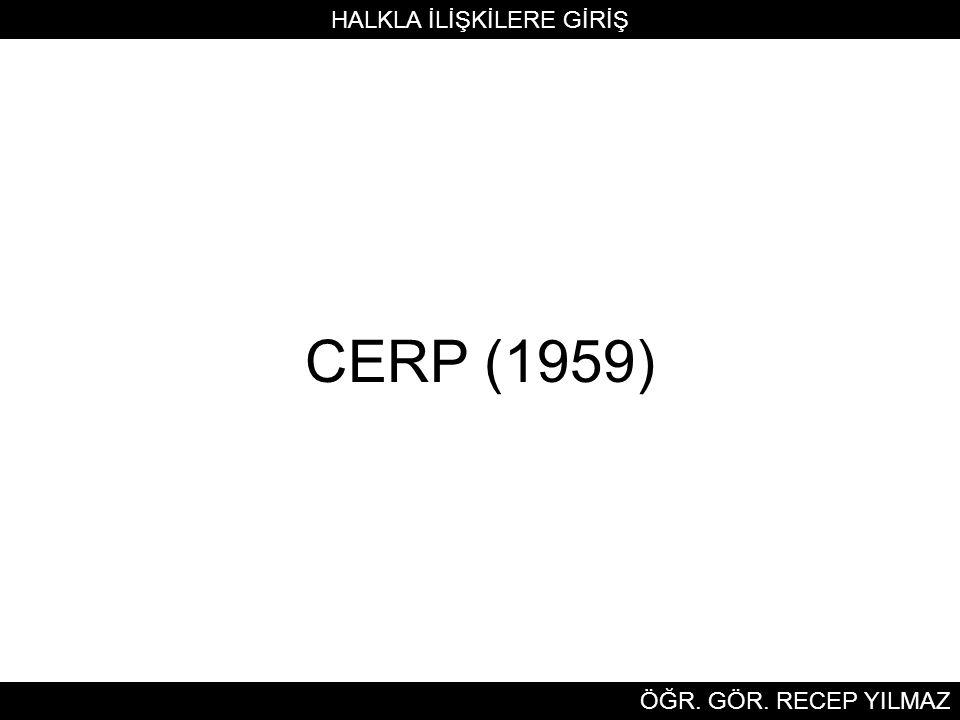 CERP (1959) HALKLA İLİŞKİLERE GİRİŞ ÖĞR. GÖR. RECEP YILMAZ