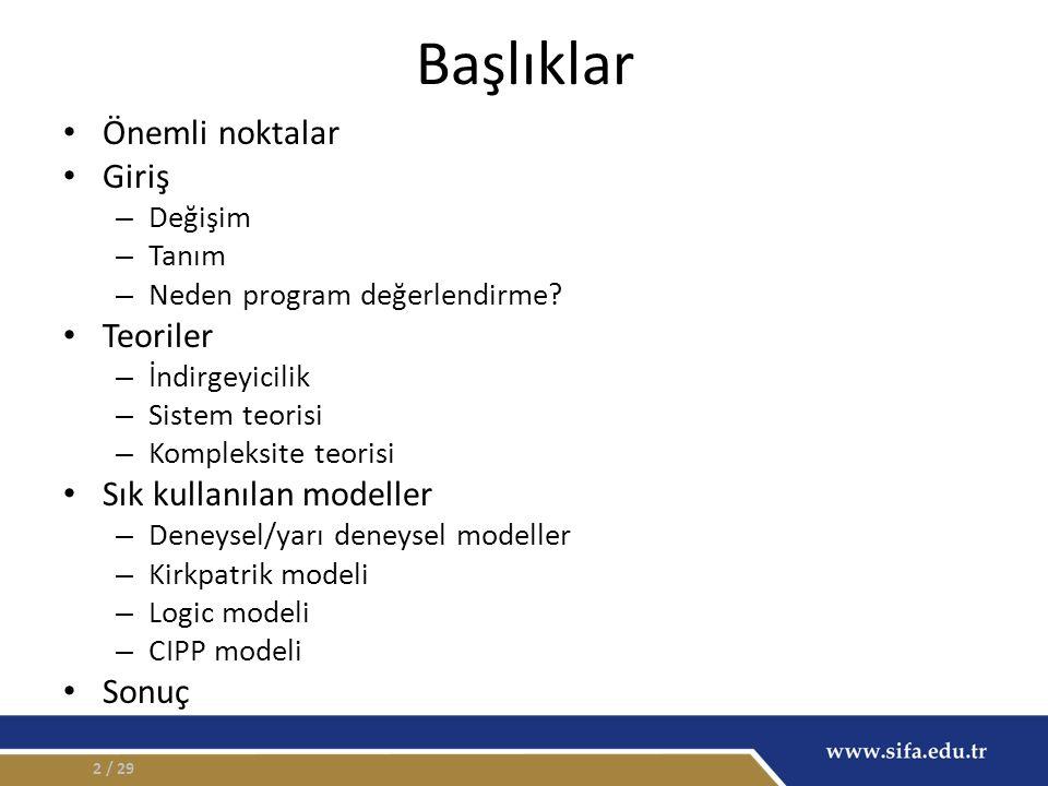 Kirkpatrik modeli (1996) 1.öğrenen memnuniyeti veya görüşleri; – Rutin anketler 2.Öğrenmenin ölçülmesi (örn.