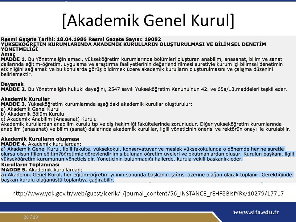 [Akademik Genel Kurul] / 2928 http://www.yok.gov.tr/web/guest/icerik/-/journal_content/56_INSTANCE_rEHF8BIsfYRx/10279/17717