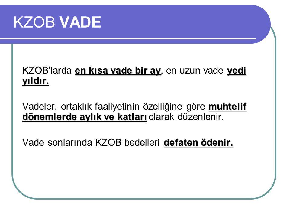 KZOB VADE en kısa vade bir ayyedi yıldır. KZOB'larda en kısa vade bir ay, en uzun vade yedi yıldır.