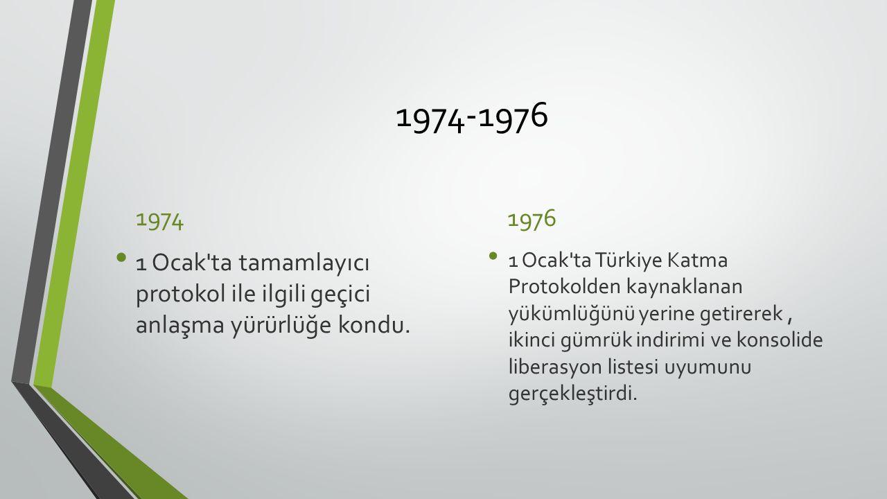 1974-1976 1974 1 Ocak ta tamamlayıcı protokol ile ilgili geçici anlaşma yürürlüğe kondu.