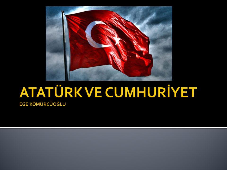  Atatürk olmasaydı bence Türkiye şu anda Türkiye değil başka bir ülkenin adına sahip ola bilirdi.
