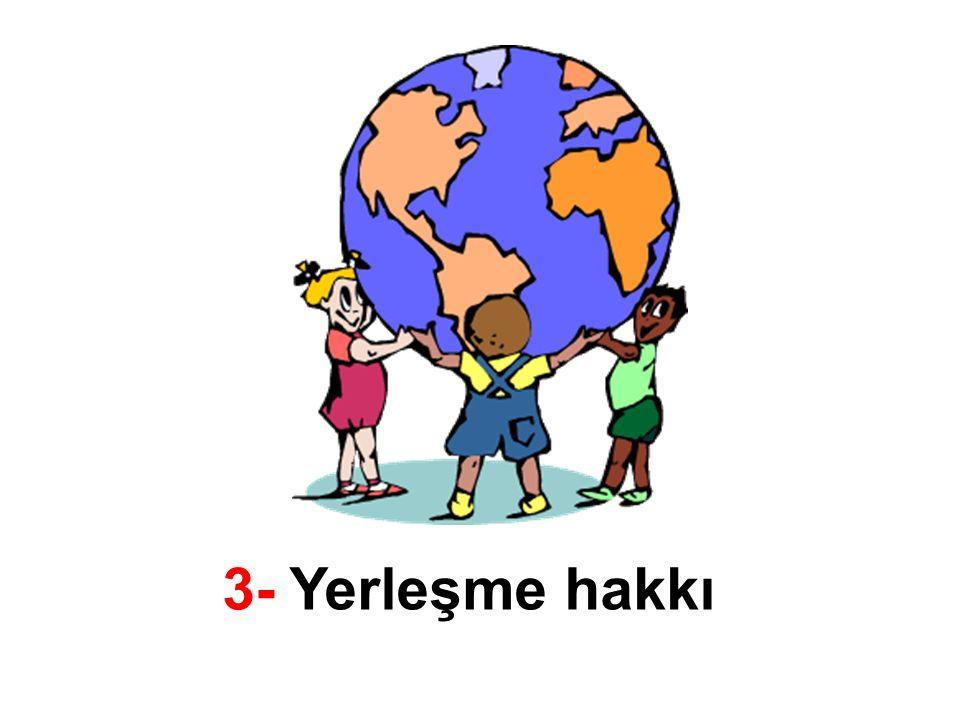 3- Yerleşme hakkı