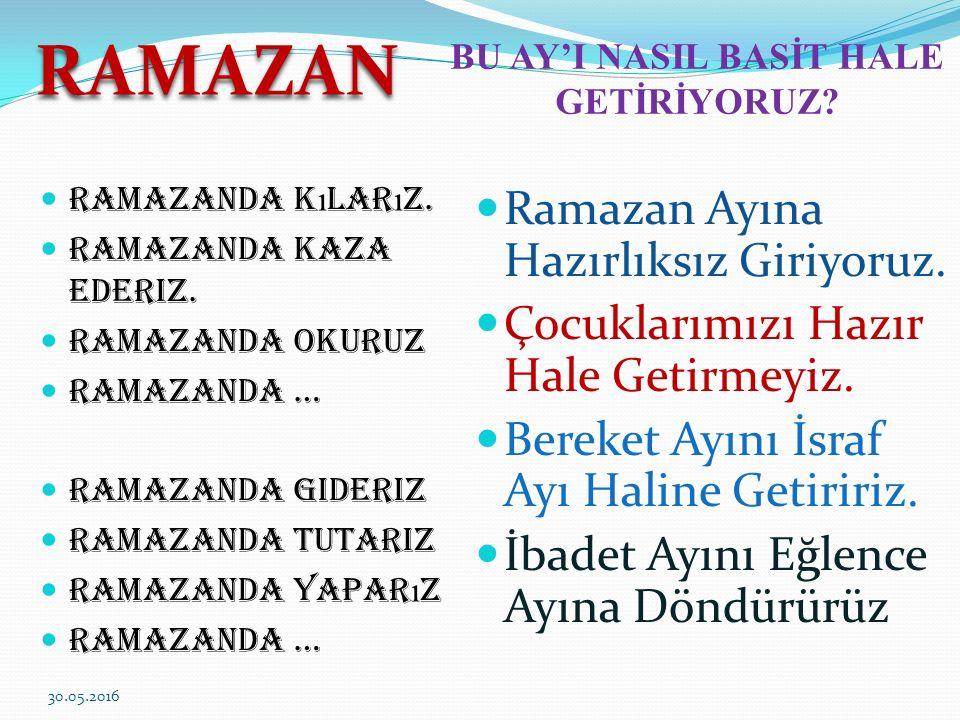 BU AY'I NASIL BASİT HALE GETİRİYORUZ. Ramazanda K ı lar ı z.
