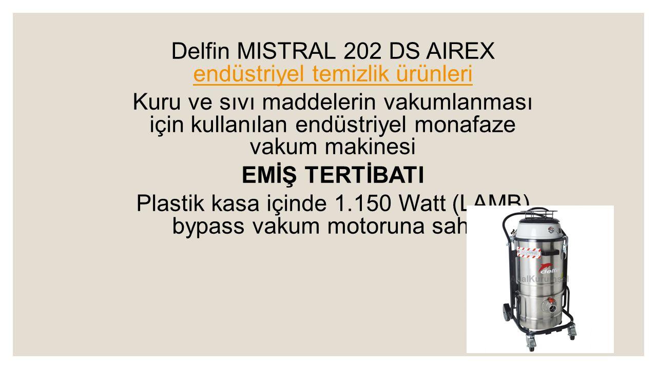Delfin MISTRAL 202 DS AIREX endüstriyel temizlik ürünleri endüstriyel temizlik ürünleri Kuru ve sıvı maddelerin vakumlanması için kullanılan endüstriyel monafaze vakum makinesi EMİŞ TERTİBATI Plastik kasa içinde 1.150 Watt (LAMB) bypass vakum motoruna sahip.